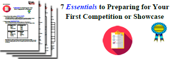 7 Essentials to Preparing for Your First Competition or Showcase
